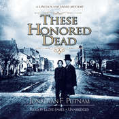 These Honored Dead: A Lincoln and Speed Mystery Audiobook, by Jonathan F. Putnam
