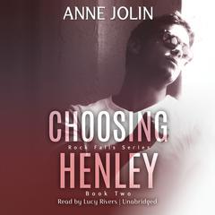 Choosing Henley Audiobook, by Anne Jolin