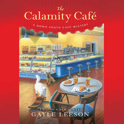Calamity Cafe, The: A Down South Cafe Mystery Audiobook, by Gayle Leeson