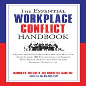 The Essential Workplace Conflict Handbook: A Quick and Handy Resource for Any Manager, Team Leader, HR Professional, or Anyone Who Wants to Resolve Disputes and Increase Productivity Audiobook, by Barbara Mitchell