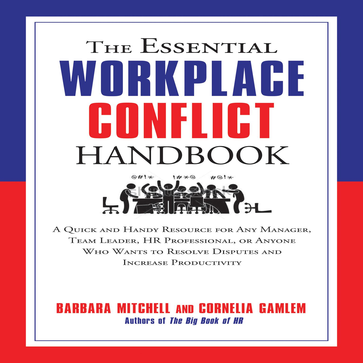 Printable The Essential Workplace Conflict Handbook: A Quick and Handy Resource for Any Manager, Team Leader, HR Professional, or Anyone Who Wants to Resolve Disputes and Increase Productivity Audiobook Cover Art