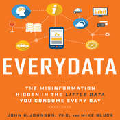 Everydata: The Misinformation Hidden in the Little Data You Consume Every Day Audiobook, by John H. Johnson, Mike Gluck