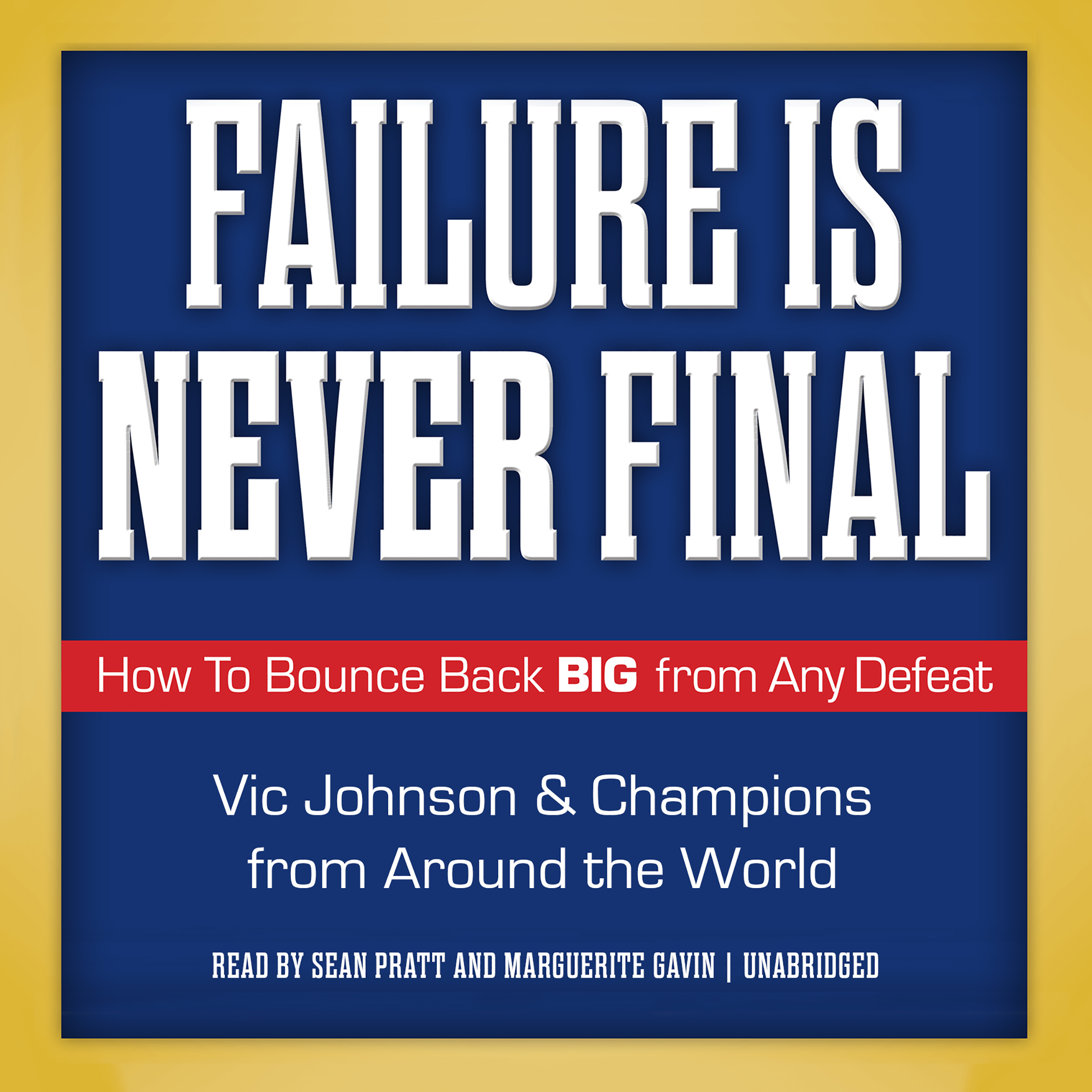 Printable Failure Is Never Final: How to Bounce Back Big from Any Defeat Audiobook Cover Art