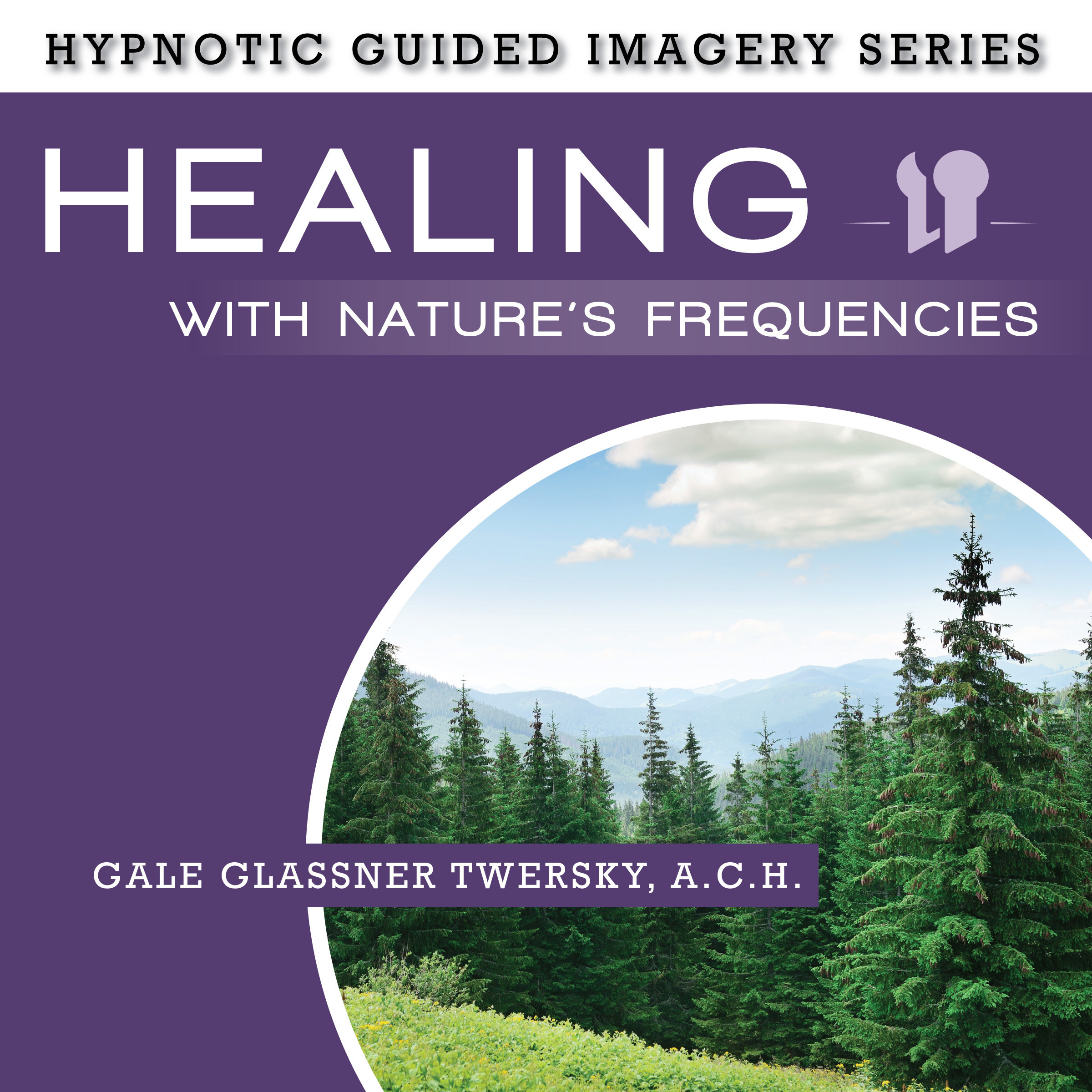 Printable Healing with Nature's Frequencies: The Hypnotic Guided Imagery Series Audiobook Cover Art