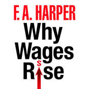 Why Wages Rise Audiobook, by F.A. Harper