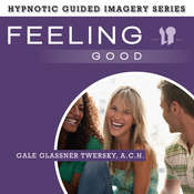 Feeling Good: The Hypnotic Guided Imagery Series Audiobook, by Gale Glassner Twersky, A.C.H.