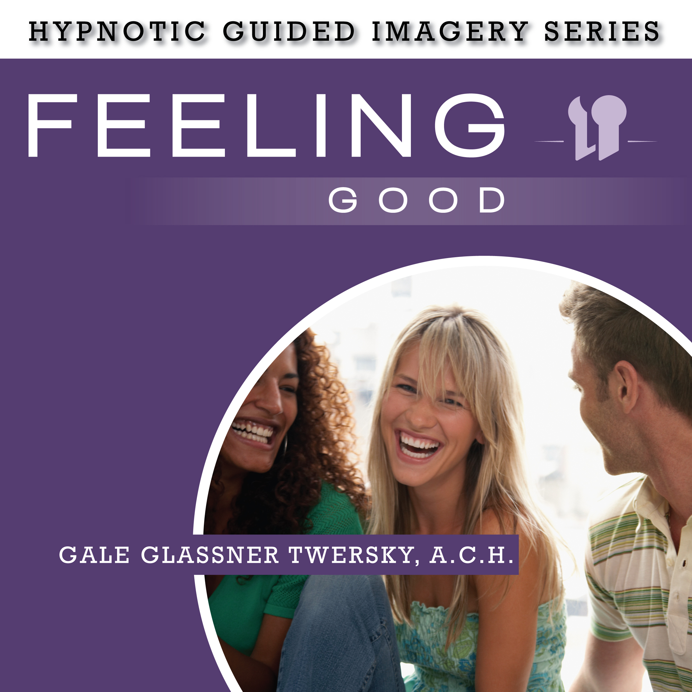 Printable Feeling Good: The Hypnotic Guided Imagery Series Audiobook Cover Art