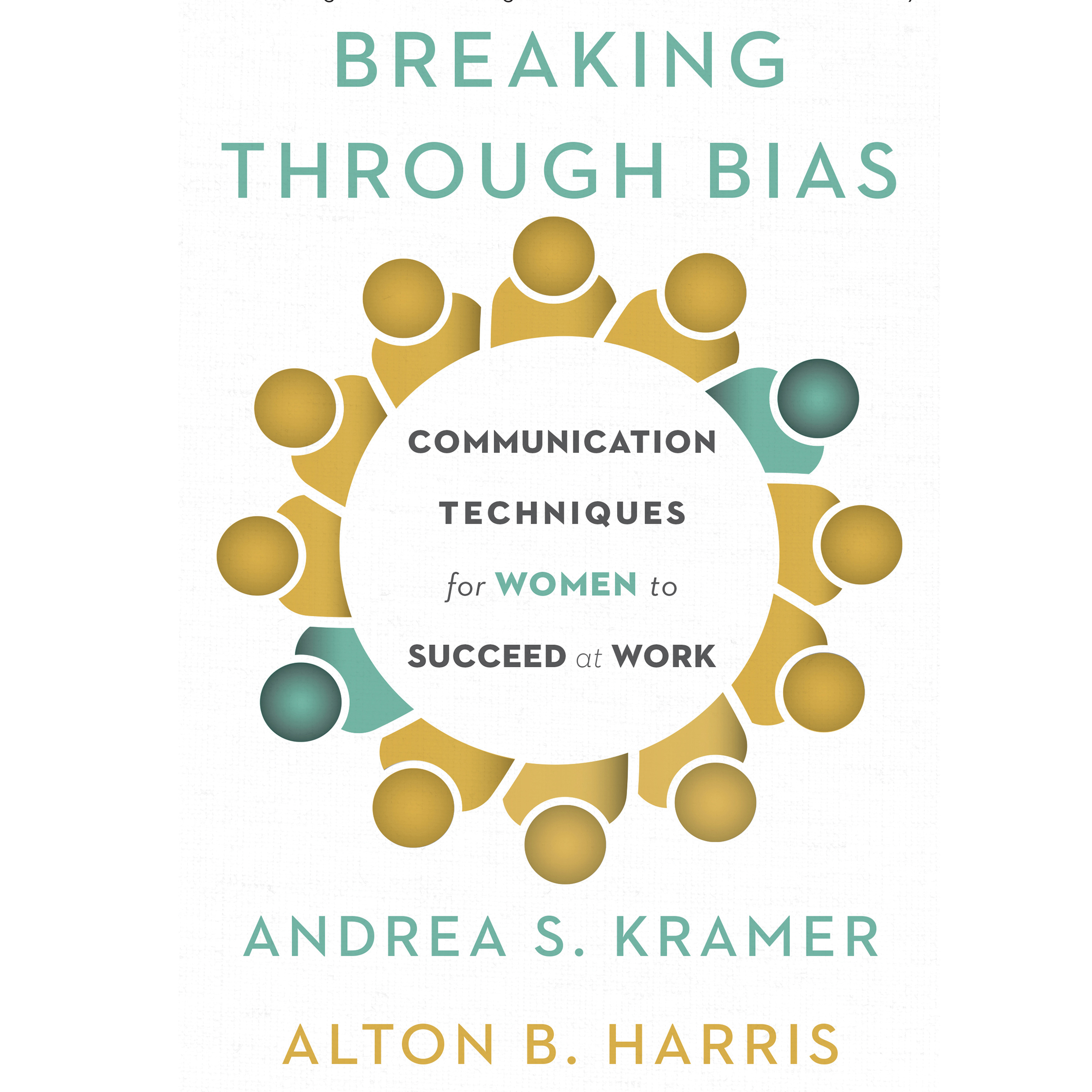 Printable Breaking through Bias: Communication Techniques for Women to Succeed at Work Audiobook Cover Art