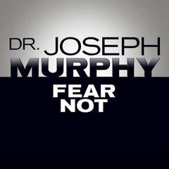 Fear Not Audiobook, by Joseph Murphy