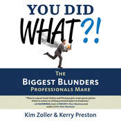 You Did What?!: The Biggest Blunders Professionals Make Audiobook, by Kerry Preston, Kim Zoller