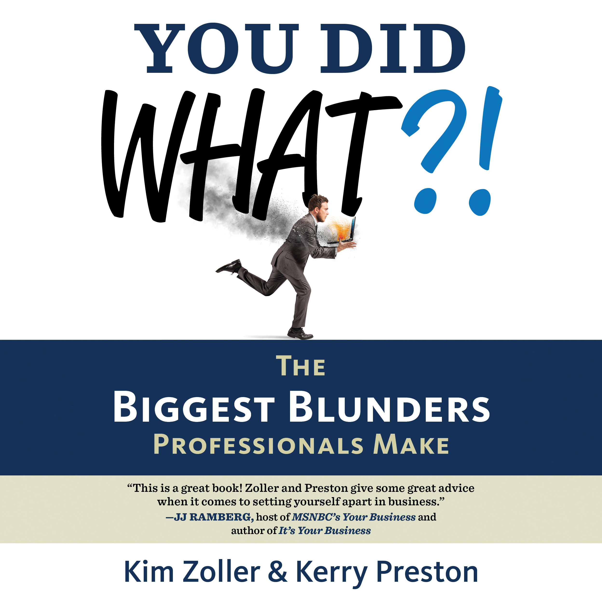 Printable You Did What?!: The Biggest Blunders Professionals Make Audiobook Cover Art