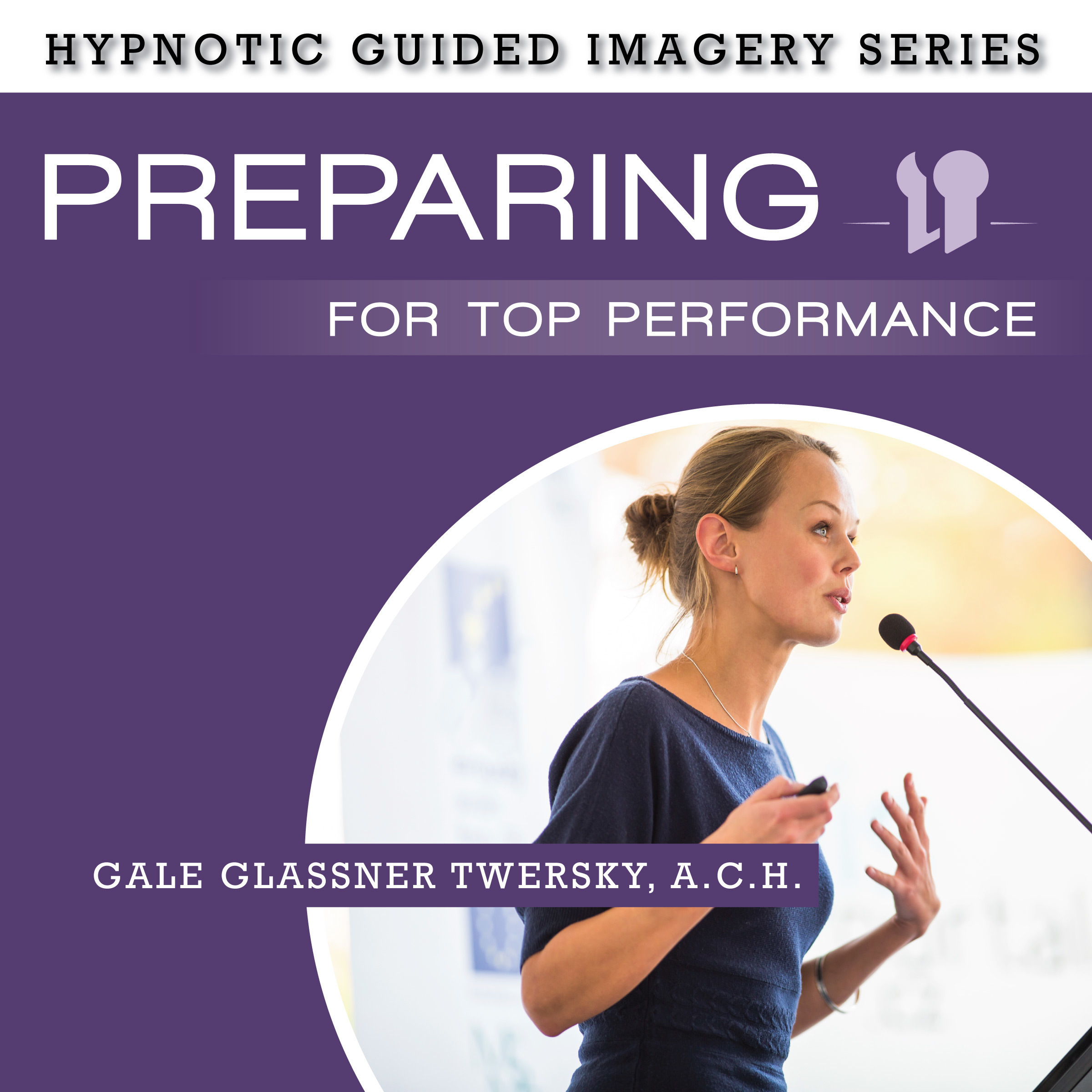 Printable Preparing for Top Performance: The Hypnotic Guided Imagery Series Audiobook Cover Art