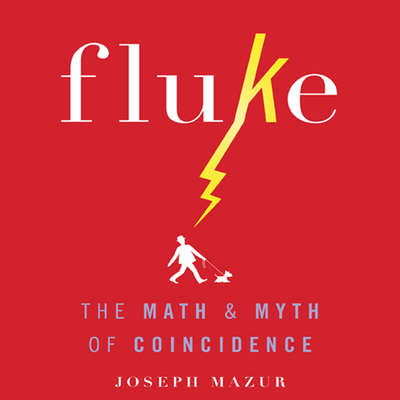 Fluke: The Math and Myth of Coincidence Audiobook, by Joseph Mazur