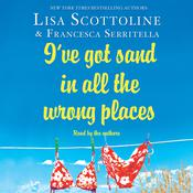 Ive Got Sand In All the Wrong Places Audiobook, by Lisa Scottoline, Francesca Serritella