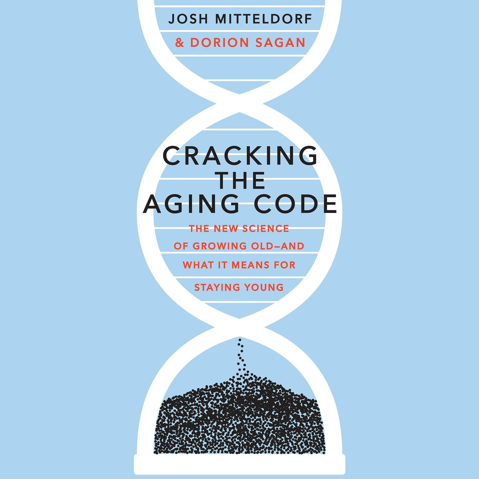 Printable Cracking the Aging Code: The New Science of Growing Old and What It Means for Staying Young Audiobook Cover Art