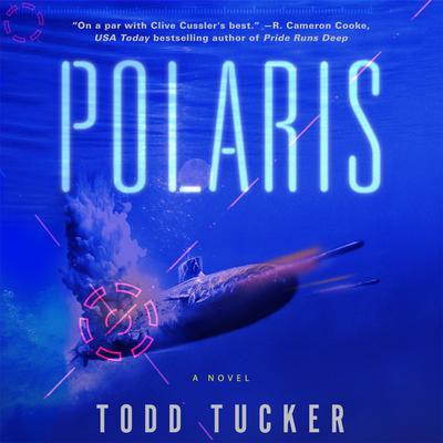 Polaris: A Novel Audiobook, by Todd Tucker