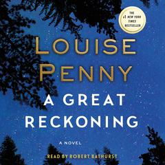 A Great Reckoning: A Novel Audiobook, by Louise Penny