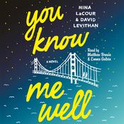 You Know Me Well: A Novel, by David Levithan, Nina LaCour