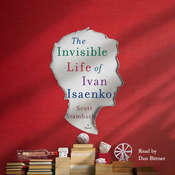 The Invisible Life of Ivan Isaenko: A Novel Audiobook, by Scott Stambach