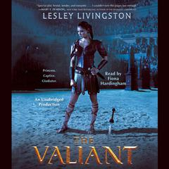 The Valiant Audiobook, by Lesley Livingston