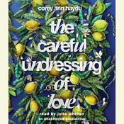 The Careful Undressing of Love Audiobook, by Corey Ann Haydu