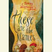 These Are the Names Audiobook, by Tommy Wieringa