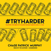 #TryHarder, by Chase Patrick Murphy
