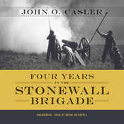 Four Years in the Stonewall Brigade, by John O. Casler
