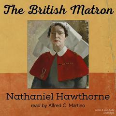 The British Matron Audiobook, by Nathaniel Hawthorne
