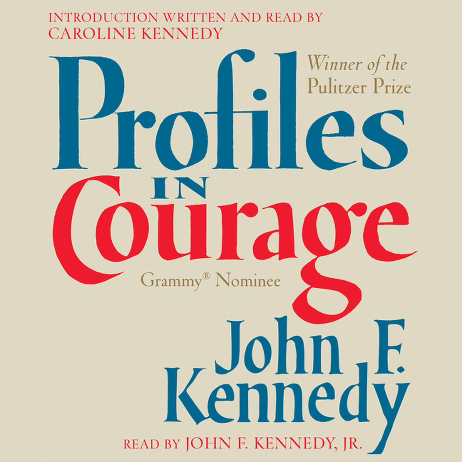 Profiles in Courage (Abridged) Audiobook, by John F. Kennedy