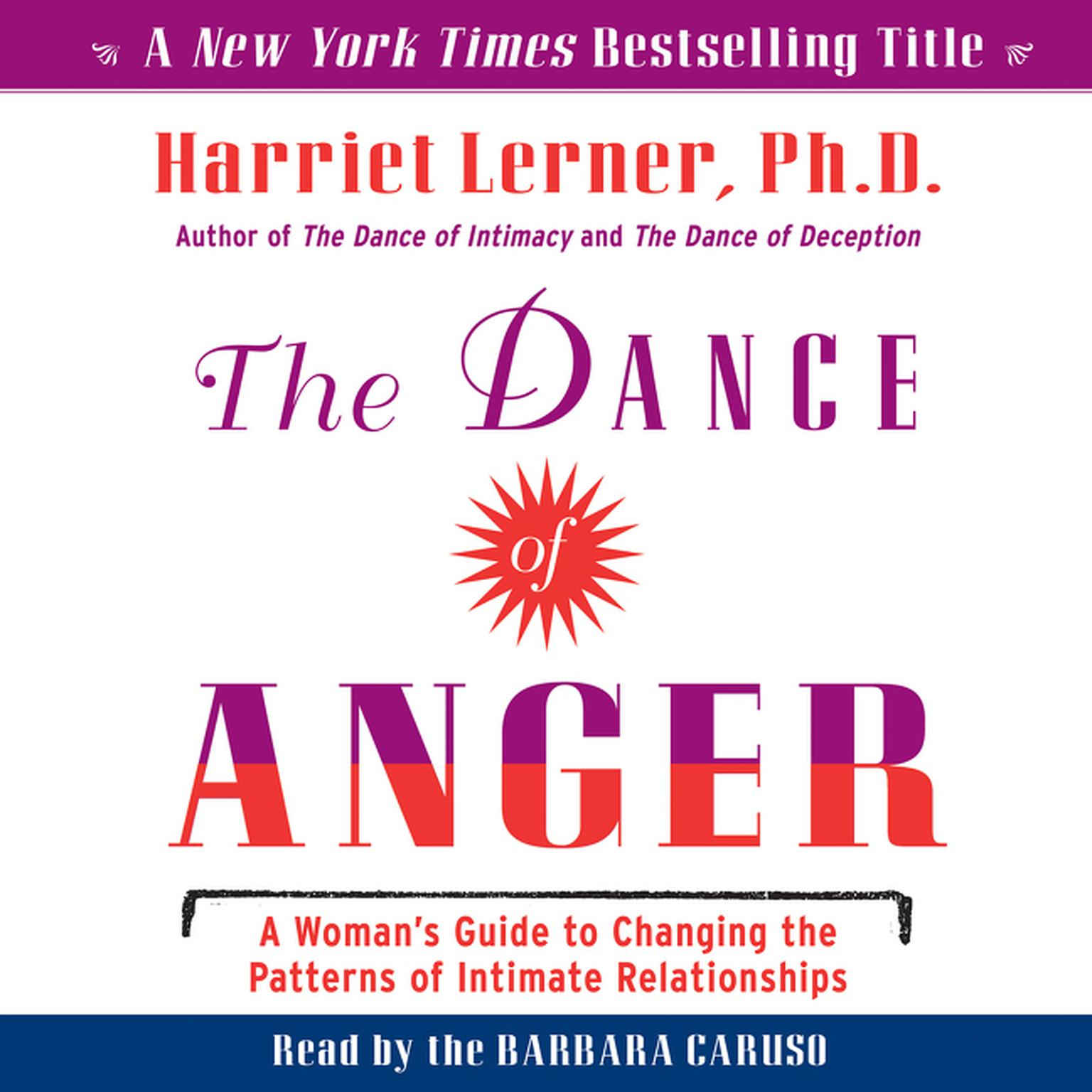 Printable The Dance of Anger: A Woman's Guide to Changing the Pattersn of Intimate Relationships Audiobook Cover Art