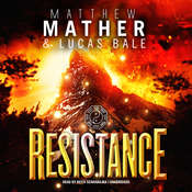 Resistance: Book Three of Nomad, by Matthew Mather, Lucas  Bale