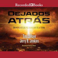 Dejados atrás Audiobook, by Jerry B. Jenkins, Tim LaHaye