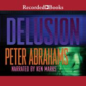 Delusion Audiobook, by Peter Abrahams