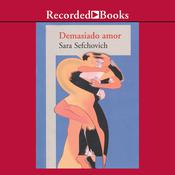Demasiado Amor Audiobook, by Sara Sefchovich