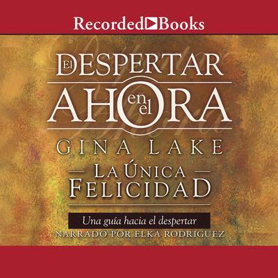 Despertar en el ahora Audiobook, by Gina Lake
