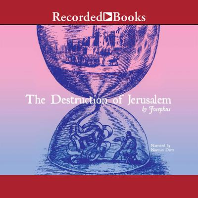 The Destruction of Jerusalem: Excerpts Audiobook, by , Josephus
