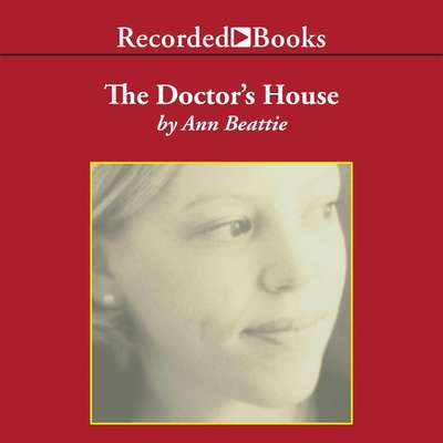 The Doctors House Audiobook, by Ann Beattie
