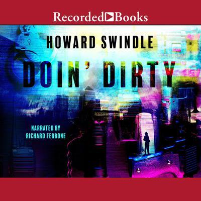 Doin Dirty Audiobook, by Howard Swindle