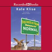 Deliver Us From Normal, by Kate Klise