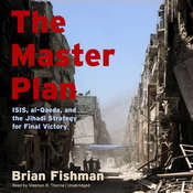 The Master Plan: ISIS, al-Qaeda, and the Jihadi Strategy for Final Victory Audiobook, by Brian Fishman