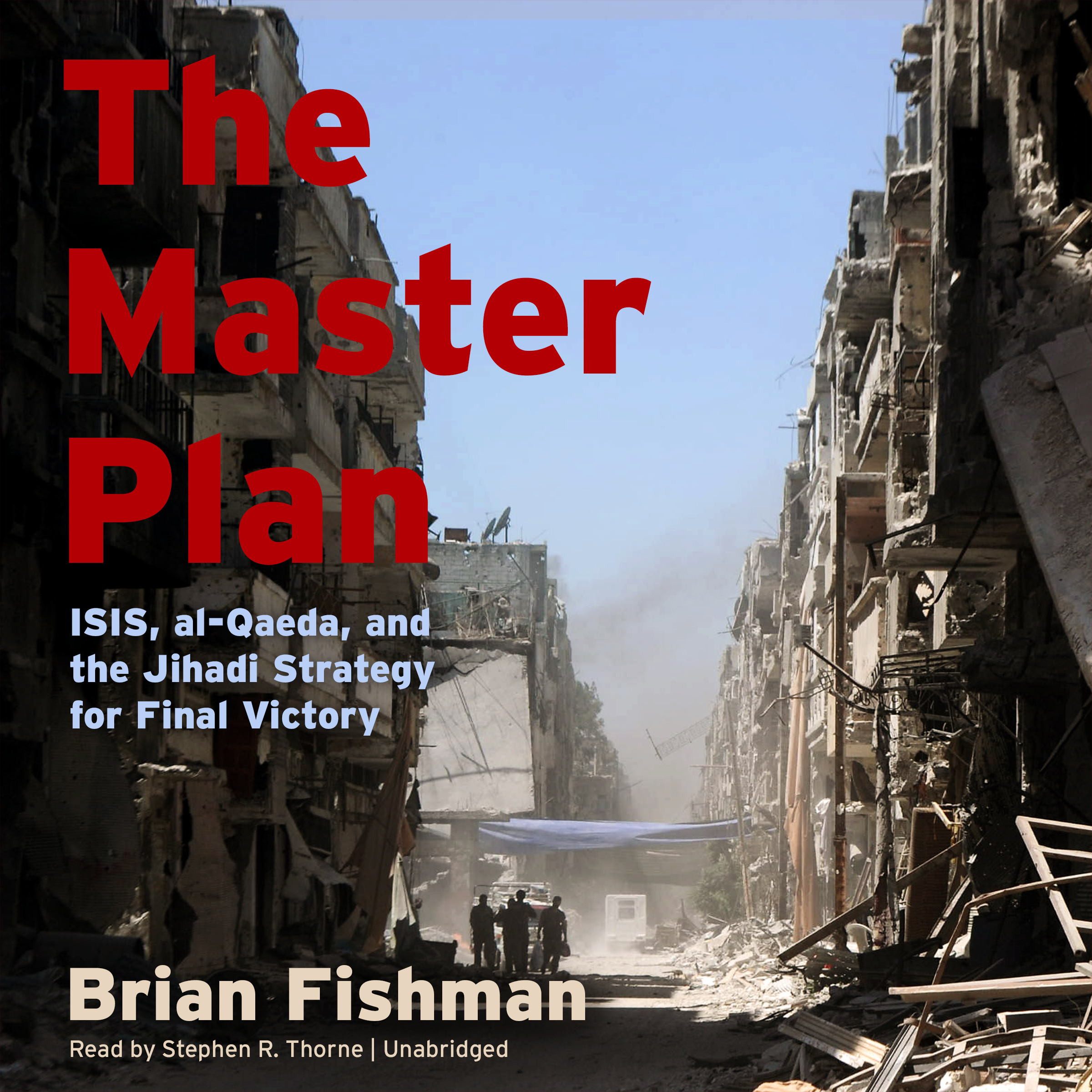 Printable The Master Plan: ISIS, al-Qaeda, and the Jihadi Strategy for Final Victory Audiobook Cover Art