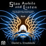 Stay Awhile and Listen: How Two Blizzards Unleashed Diablo and Forged a Video-Game Empire - Book I Audiobook, by David L. Craddock