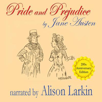 Pride and Prejudice—The 200th Anniversary Audio Edition Audiobook, by