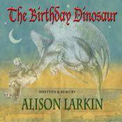 The Birthday Dinosaur Audiobook, by Alison Larkin