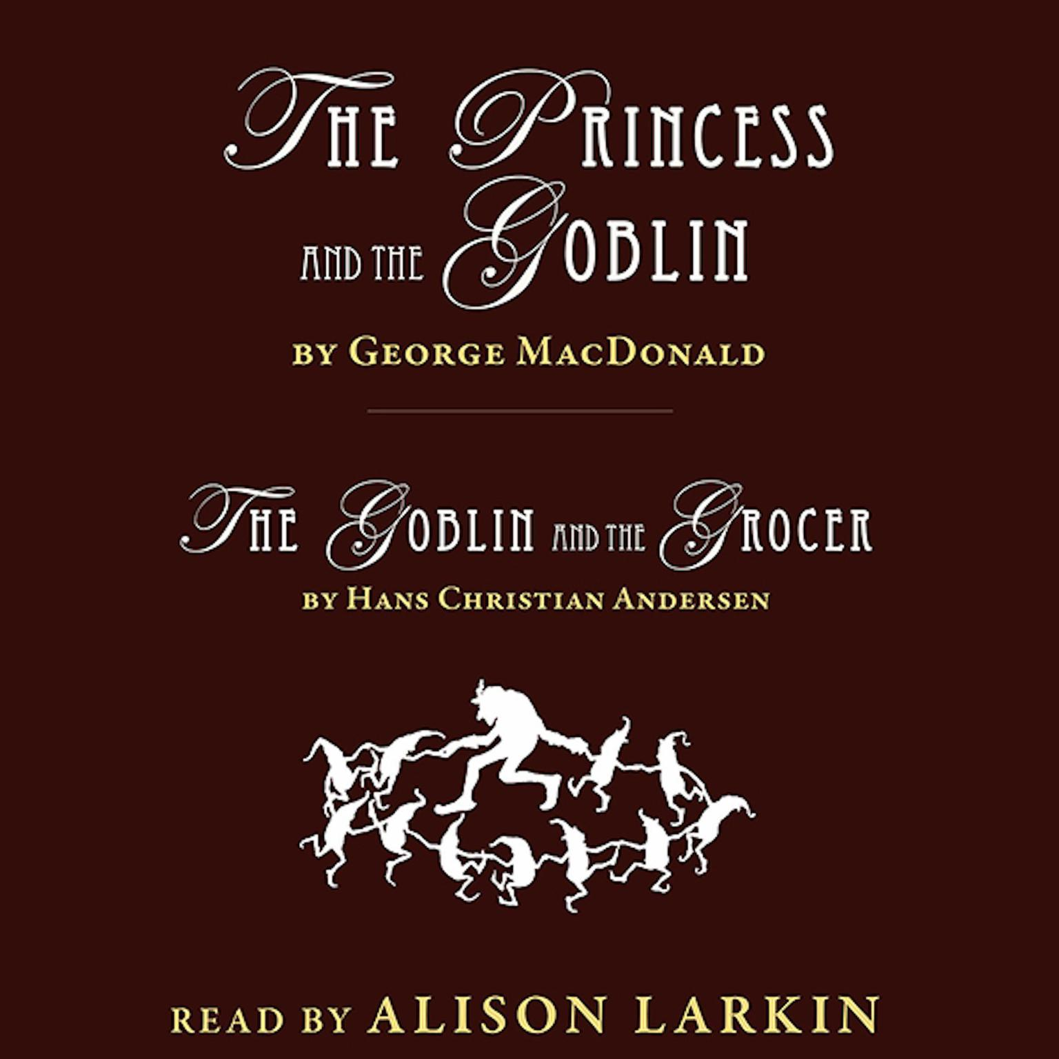 Printable The Princess and the Goblin and The Goblin and the Grocer Audiobook Cover Art