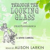 """Through the Looking   Glass and """"Phantasmagoria"""" Audiobook, by Lewis Carroll"""