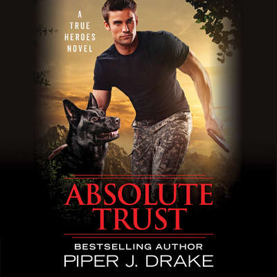 Absolute Trust Audiobook, by Piper J. Drake