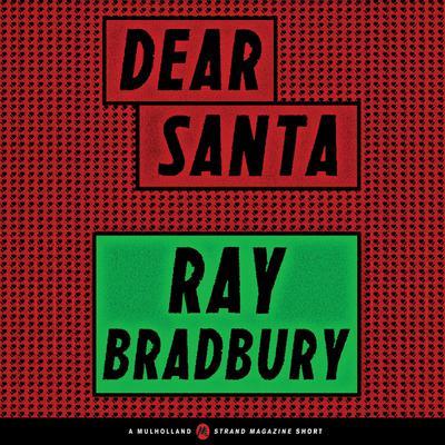 Dear Santa Audiobook, by Ray Bradbury