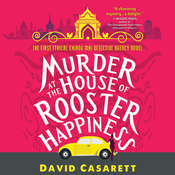 Murder at the House of Rooster Happiness Audiobook, by David Casarett